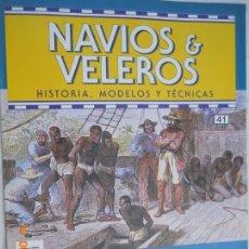 Coleccionismo de Revistas y Periódicos: NAVÍOS & VELEROS REVISTA HISTORIA MODELOS TÉCNICAS N° 41 PLANETA DEAGOSTINI. Lote 171351284