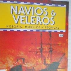 Coleccionismo de Revistas y Periódicos: NAVÍOS & VELEROS REVISTA HISTORIA MODELOS TÉCNICAS N° 40 PLANETA DEAGOSTINI. Lote 171351432