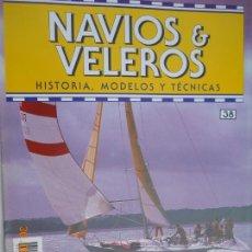 Coleccionismo de Revistas y Periódicos: NAVÍOS & VELEROS REVISTA HISTORIA MODELOS TÉCNICAS N° 38 PLANETA DEAGOSTINI . Lote 171352057