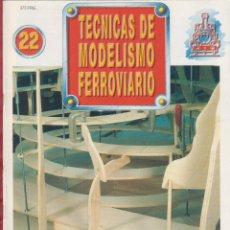 Coleccionismo de Revistas y Periódicos: TECNICAS DE MODELISMO FERROVIARIO N. 22.. Lote 171386039