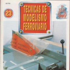 Coleccionismo de Revistas y Periódicos: TECNICAS DE MODELISMO FERROVIARIO N. 23.. Lote 171386269