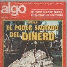 Coleccionismo de Revistas y Periódicos: ALGO Nº 361 REVISTA DE INFORMACIÓN CIENTÍFICA, TÉCNICA Y CULTURAL.1981 ENTREVISTA CON EL DR. BALASCH. Lote 171434715