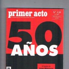 Coleccionismo de Revistas y Periódicos: REVISTA PRIMER ACTO NUMERO 320 50 AÑOS EL TEATRO DE JUAN MAYORGA. Lote 171662807