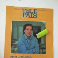 Coleccionismo de Revistas y Periódicos: TP TELE PAIS TELEPAIS 1989 REVISTA SUPLEMENTO - IÑAKI GABILONDO SUPERMAN ROCÍO DÚRCAL. Lote 171663657