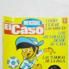 Coleccionismo de Revistas y Periódicos: REVISTA MENSUAL EL CASO, JUNIO 1978, LOS MUNDIALES DESDE SU CASA. Lote 171690105