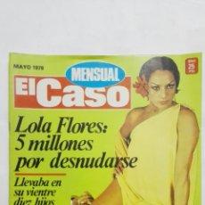 Coleccionismo de Revistas y Periódicos: REVISTA MENSUAL EL CASO, MAYO 1978, LOLA FLORES 5 MILLONES POR DESNUDARSE. Lote 171690182