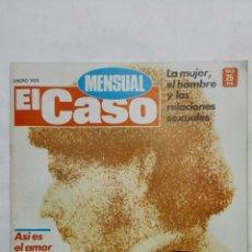 Coleccionismo de Revistas y Periódicos: REVISTA MENSUAL EL CASO, ENERO 1978, LA MUJER, EL HOMBRE Y LAS RELACIONES SEXUALES. Lote 171690253
