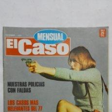Coleccionismo de Revistas y Periódicos: REVISTA MENSUAL EL CASO, DICIEMBRE 1977, NUESTRAS POLICIAS CON FALDAS. Lote 171690343