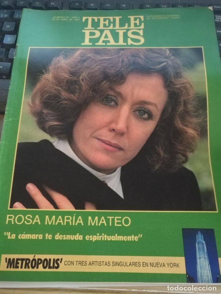 TP TELE PAIS TELEPAIS 1989 REVISTA SUPLEMENTO ROSA MARIA MATEO ANA BELEN , METROPOLIS ... (Coleccionismo - Revistas y Periódicos Modernos (a partir de 1.940) - Otros)