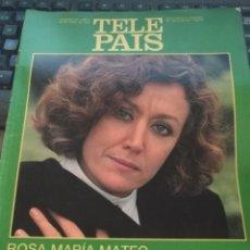 Coleccionismo de Revistas y Periódicos: TP TELE PAIS TELEPAIS 1989 REVISTA SUPLEMENTO ROSA MARIA MATEO ANA BELEN , METROPOLIS .... Lote 171703852