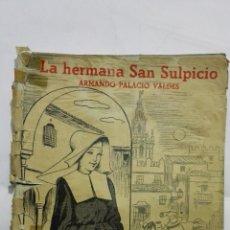 Coleccionismo de Revistas y Periódicos: LA HERMANA SAN SULPICIO, REVISTA LITERARIA NOVELAS Y CUENTOS. Lote 171811688