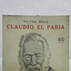 Coleccionismo de Revistas y Periódicos: CLAUDIO EL PARIA POR VICTOR HUGO, NOVELAS Y CUENTOS. Lote 171819703