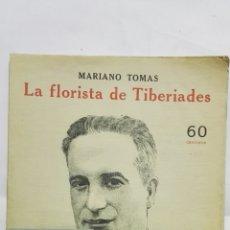 Coleccionismo de Revistas y Periódicos: LA FLORISTA DE TIBERIADES POR MARIANO TOMAS, NOVELAS Y CUENTOS. Lote 171819973