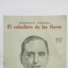 Coleccionismo de Revistas y Periódicos: EL CABALLERO DE LAS FLORES POR FRANCISCO CASARES, NOVELAS Y CUENTOS. Lote 171820718