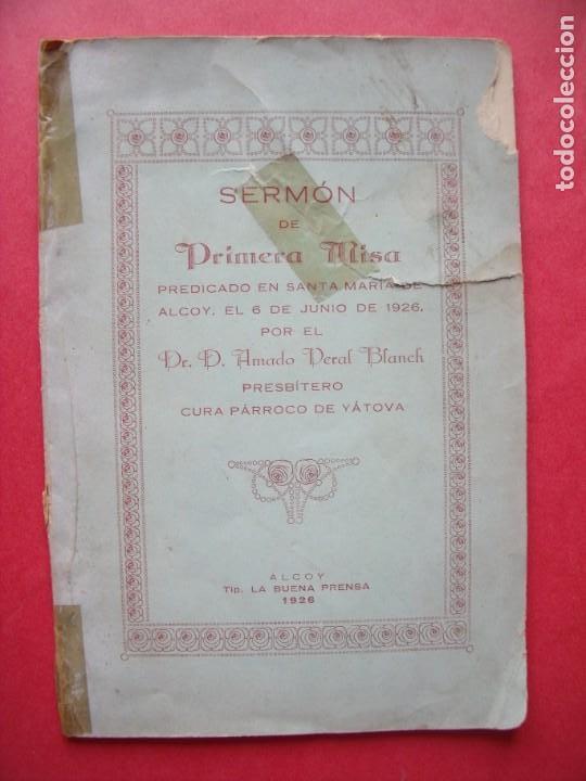 AMADO VERAL BLANCH.-SERMON.-CURA PARROCO DE YATOVA.-ARTURO LLORENS PEÑA.-PRIMERA MISA.-ALCOY.-1926. (Coleccionismo - Revistas y Periódicos Antiguos (hasta 1.939))