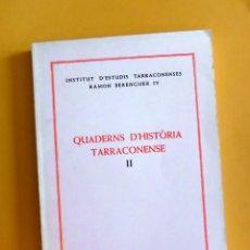 Coleccionismo de Revistas y Periódicos: QUADERNS D'HISTÒRIA TARRACONENSE II - DIPUTACIÓ DE TARRAGONA - INSTITUT D'ESTUDIS RAMON BERENGUER IV. Lote 172116810