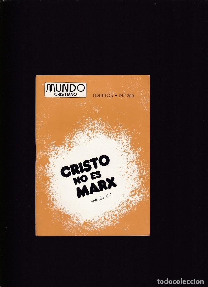 CRISTO NO ES MARX - ANTONIO LIVI - MUNDO CRISTIANO Nº 266 / JUNIO 1978 (Coleccionismo - Revistas y Periódicos Modernos (a partir de 1.940) - Otros)