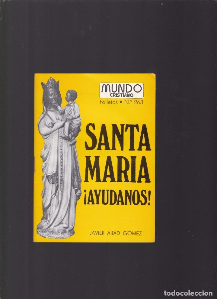 SANTA MARÍA ¡AYUDANOS! - JAVIER ABAD GOMEZ - MUNDO CRISTIANO Nº 263 / ABRIL 1978 (Coleccionismo - Revistas y Periódicos Modernos (a partir de 1.940) - Otros)