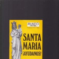 Coleccionismo de Revistas y Periódicos: SANTA MARÍA ¡AYUDANOS! - JAVIER ABAD GOMEZ - MUNDO CRISTIANO Nº 263 / ABRIL 1978. Lote 172842305