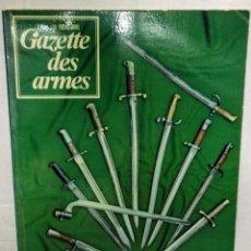 Coleccionismo de Revistas y Periódicos: REVISTA GAZETTE DES ARMES SPÉCIAL BAIONNETTES. Lote 173992627