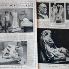 Coleccionismo de Revistas y Periódicos: REPORTAJE REVISTA ORIGINAL CIRCA 1915. MOISES HUERTA, ESCULTOR. Lote 174073019