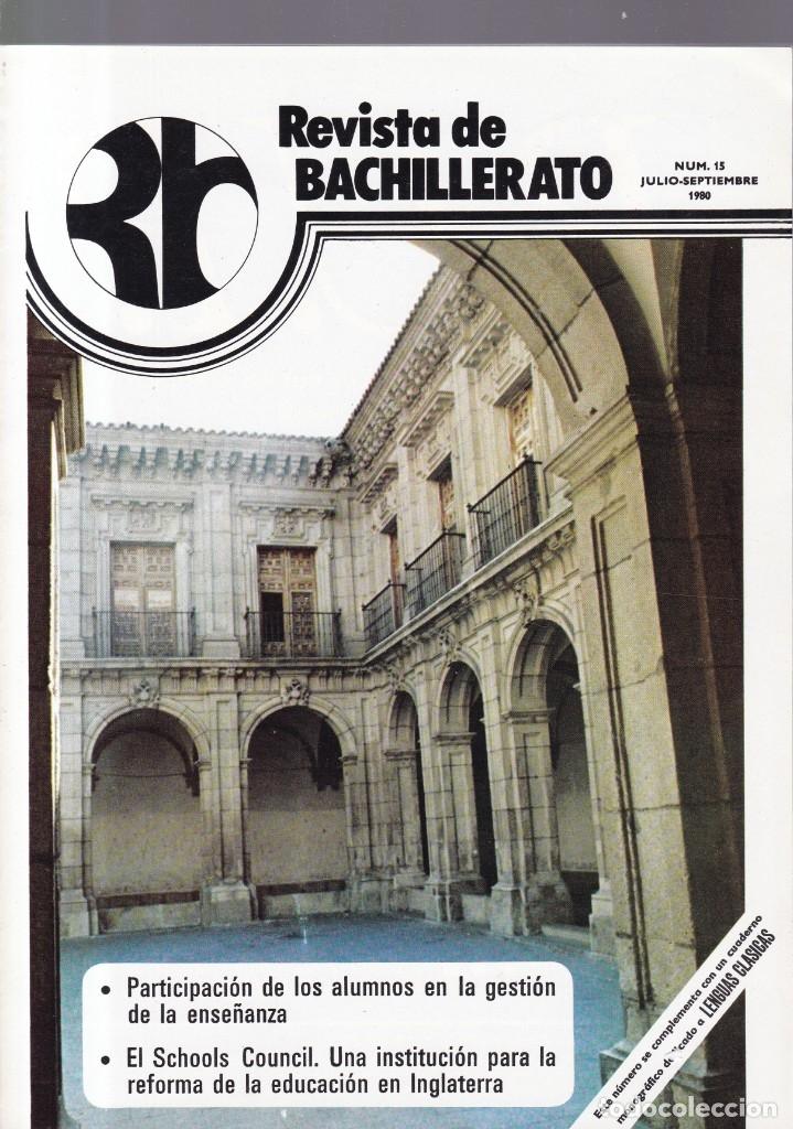 REVISTA DE BACHILLERATO - Nº 15 / JULIO-SEPTIEMBRE 1980 (Coleccionismo - Revistas y Periódicos Modernos (a partir de 1.940) - Otros)