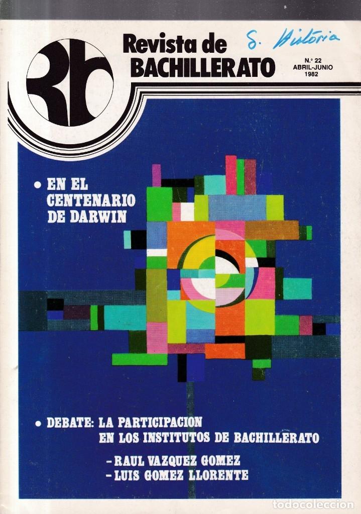 REVISTA DE BACHILLERATO - Nº 22 / ABRIL-JUNIO 1982 (Coleccionismo - Revistas y Periódicos Modernos (a partir de 1.940) - Otros)