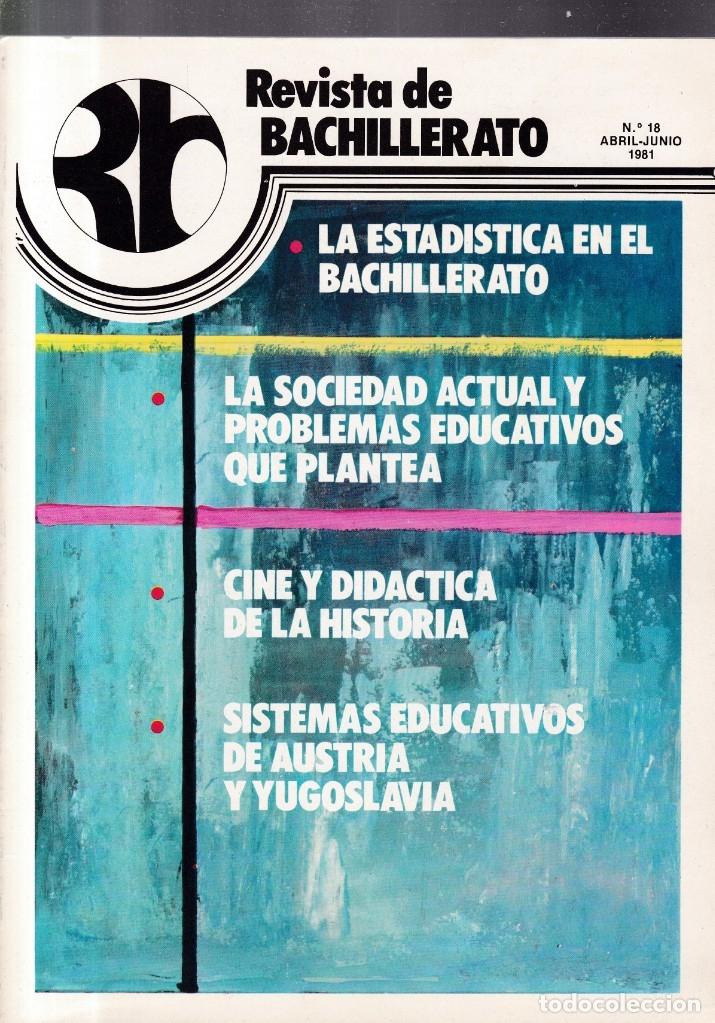 REVISTA DE BACHILLERATO - Nº 18 / ABRIL-JUNIO 1981 (Coleccionismo - Revistas y Periódicos Modernos (a partir de 1.940) - Otros)