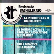 Coleccionismo de Revistas y Periódicos: REVISTA DE BACHILLERATO - Nº 18 / ABRIL-JUNIO 1981. Lote 174179614