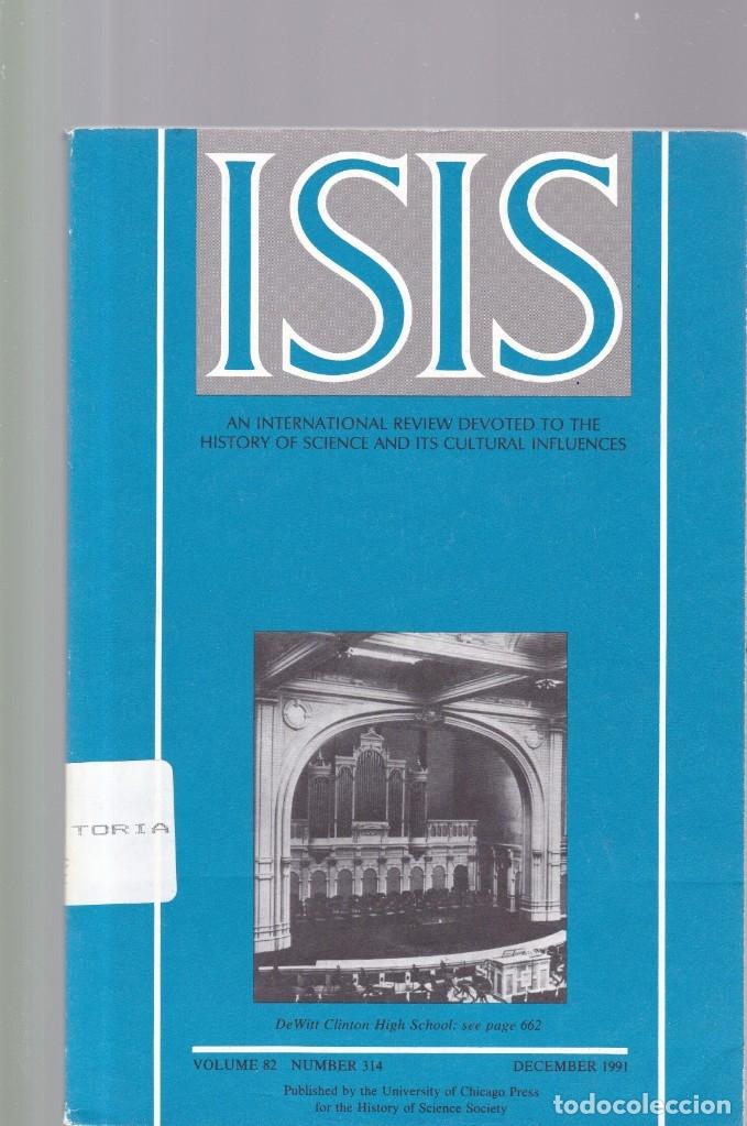 ISIS - VOLUME 82 - NUMBER 314 / DECEMBER 1991 - A JOURNAL OF THE HISTORY OF SCIENCE SOCIETY (Coleccionismo - Revistas y Periódicos Modernos (a partir de 1.940) - Otros)