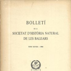 Coleccionismo de Revistas y Periódicos: == LE04- BOLLETI DE LA SOCIETAT D´HISTORIA NATURAL DE LES BALEARS - TOM XXVIII - 1984. Lote 175133985