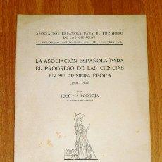 Coleccionismo de Revistas y Periódicos: TORROJA Y MIRET, JOSÉ MARÍA. LA ASOCIACIÓN ESPAÑOLA PARA EL PROGRESO DE LAS CIENCIAS EN SU PRIMERA É. Lote 175827899