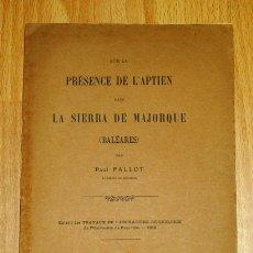 Coleccionismo de Revistas y Periódicos: FALLOT, PAUL. PRÉSENCE DE L'APTIEN DANS LA SIERRA DE MAJORQUE (SEPARATA). Lote 175829407