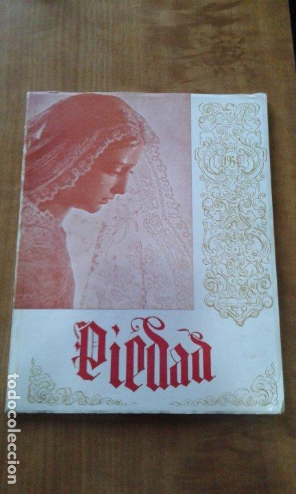 SEMANA SANTA DE SEVILLA - REVISTA PIEDAD DE 1954 - MUY RARA (Coleccionismo - Revistas y Periódicos Modernos (a partir de 1.940) - Otros)