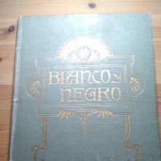 Coleccionismo de Revistas y Periódicos: REVISTA BLANCO Y NEGRO - TOMO XXIV - (JULIO A DICIEMBRE DE 1912) (GUERRA DE MARRUECOS). Lote 175967599