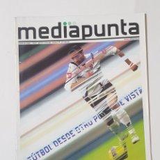 Coleccionismo de Revistas y Periódicos: REVISTA MEDIAPUNTA. REVISTA DE FUTBOL. Nº44.JORNADA 29.7/IV/07. EDICION ROMAREDA. TDKR62. Lote 177115854