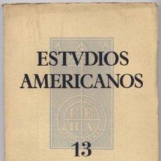 Coleccionismo de Revistas y Periódicos: ESTUDIOS AMERICANOS. REV. DE LA ESCUELA DE ESTUDIOS HISPANOAMERICANOS DE SEVILLA. N-13, ABR. 1952.. Lote 177772618