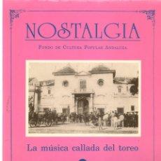 Coleccionismo de Revistas y Periódicos: NOSTALGIA. FONDO DE CULTURA POPULAR ANDALUZA. LA MÚSICA CALLADA DEL TOREO, 2. JOSÉ BERGAMÍN. (P/B73). Lote 178181441