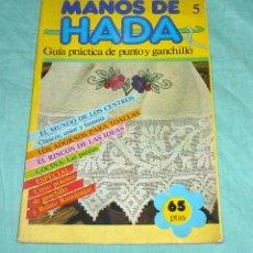 Coleccionismo de Revistas y Periódicos: MANOS DE HADA Nº 5 - GUIA PRACTICA DE PUNTO Y GANCHILLO.. Lote 178250305