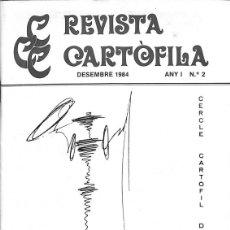 Coleccionismo de Revistas y Periódicos: REVISTA CARTÒFILA: DESEMBRE 1984. ANY I - N.º 2 (POSTALES, ACCIONES, CROMOS...) - CERCLE CARTOFIL DE. Lote 178691415