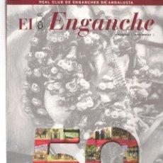 Coleccionismo de Revistas y Periódicos: EL ENGANCHE. REAL CLUB DE ENGANCHES DE ANDALICÍA. ANUARIO. AÑO MMXV (2015). (P/B1). Lote 179020155