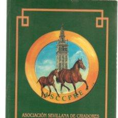 Coleccionismo de Revistas y Periódicos: ASOCIACIÓN SEVILLANA DE CRIADORES DE CABALLOS DE PURA RAZA ESPAÑOLA. (P/B1). Lote 179020801