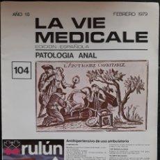 Coleccionismo de Revistas y Periódicos: REVISTA N°104 LA VIE MEDICALE PATOLOGIA ANAL 1979. Lote 179138001