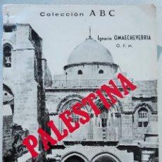 Coleccionismo de Revistas y Periódicos: COLECCION ABC. PALESTINA. IGNACIO OMAECHEVERRIA. 1952. W. Lote 179183551
