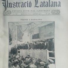 Coleccionismo de Revistas y Periódicos: ILUSTRACIÓ CATALANA Nº378 1910 FESTES A BADALONA. Lote 180026785