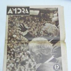 Coleccionismo de Revistas y Periódicos: REVISTA AHORA, REPUBLICA 28 DE ABRIL DE 1931, EL GENERALBERENGUER SOMETIDO A PROCESO INGRESO AYER TA. Lote 180095583