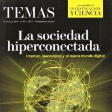 Coleccionismo de Revistas y Periódicos: INVESTIGACION Y CIENCIA TEMAS N. 91 - LA SOCIEDAD HIPERCONECTADA (NUEVA). Lote 180218796