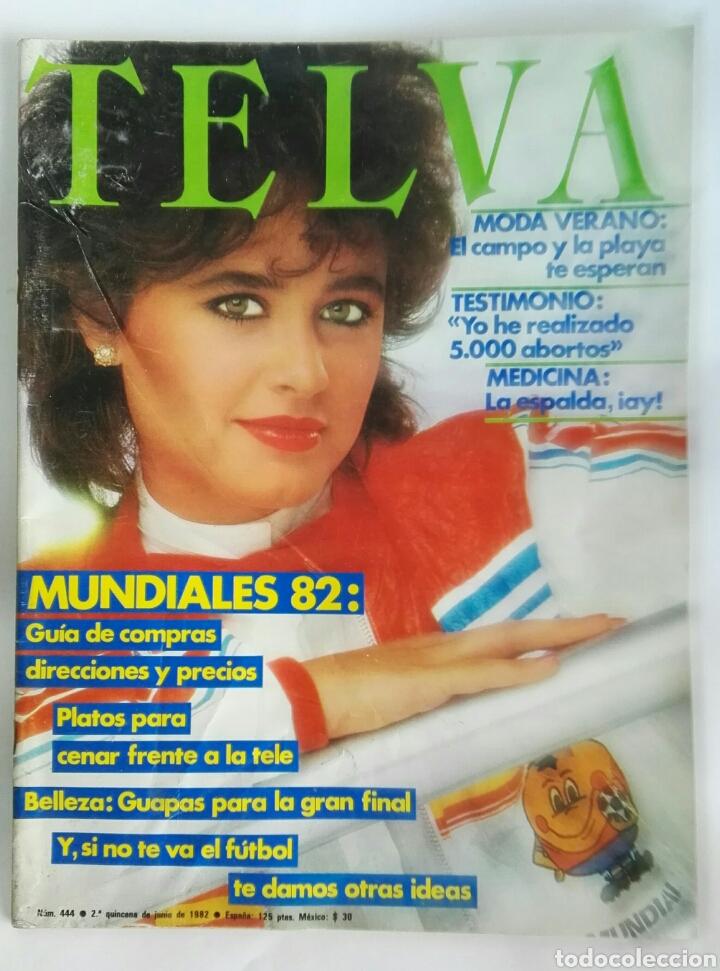 TELVA N° 444 JUNIO 1982 MUNDIAL 82 NARANJITO (Coleccionismo - Revistas y Periódicos Modernos (a partir de 1.940) - Otros)