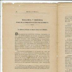 Coleccionismo de Revistas y Periódicos: MALLORCA Y MENORCA,A RAIZ DE LA CONQUISTA DE ESTA POR ALFONSO III.COSME PARPAL MARQUÉS (MENORCA1.8). Lote 181977275