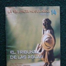 Coleccionismo de Revistas y Periódicos: LA VALENCIA MUSULMANA - FASCÍCULO Nº 14 - ED. LAS PROVINCIAS. Lote 182011012